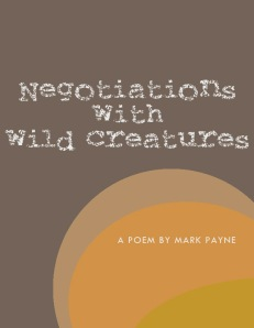 Negotiations with Wild Creatures